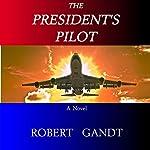 The President's Pilot | Robert Gandt