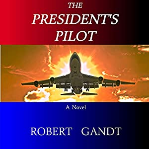 The President's Pilot Audiobook