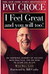 I Feel Great and You Will Too!: An Inspiring Journey of Success with Practical Tips on How to Score Big in Life by Pat Croce (2001-10-02) Paperback