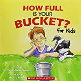 How Full Is Your Bucket? For Kids by Tom Rath and Mary Reckmeyer (2009-08-01)