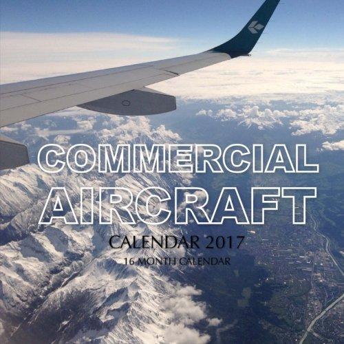 Commercial Aircraft Calendar 2017: 16 Month Calendar (Commercial Aircraft)