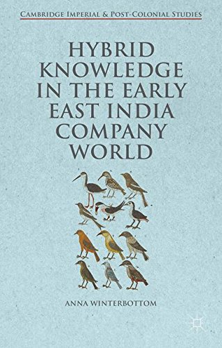 Hybrid Knowledge in the Early East India Company World (Cambridge Imperial and Post-Colonial Studies Series)