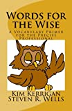 img - for Words for the Wise: A Vocabulary Primer for the Precise Professional book / textbook / text book