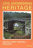 Civil Engineering Heritage: Wales and West Central England, 2nd edition (Civil Engineering Heritage Series)