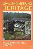 Civil Engineering Heritage: Wales and West Central England, 2nd edition (Civil Engineering Heritage Series)