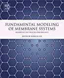 Fundamental Modeling of Membrane Systems: Membrane and Process Performance