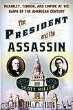 The President and the Assassin, Scott Miller, 1400067529