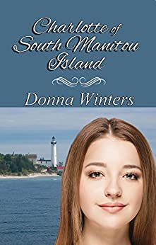 Charlotte of South Manitou Island (Great Lakes Romances Book 4) by [Winters, Donna]