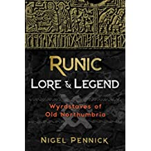 Runic Lore and Legend: Wyrdstaves of Old Northumbria