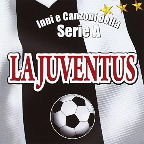 la-juventus-inni-e-canzoni-della-serie-a-by-vari-la-juventus-inni-e-canzoni-della-serie-a