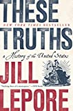 These Truths: A History of the United States: more info