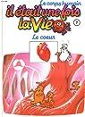 Il était une fois la Vie, tome 7 : Le coeur par Barillé
