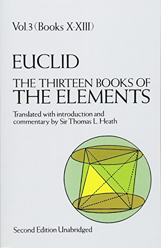 Euclid: The Thirteen Books of Elements, Vol. 3, Books 10-13