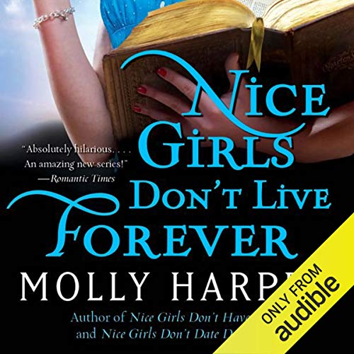 - Nice Girls Don't Live Forever: Half-Moon Hollow, Book 3