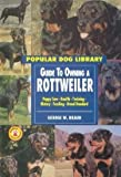 Guide to Owning a Rottweiler, Roberta Sisco, 0791054713
