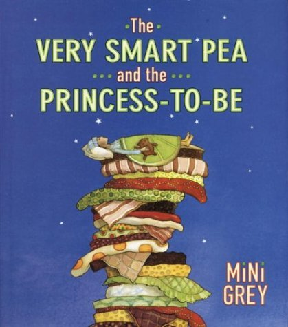 (The Very Smart Pea and the Princess-to-be [Hardcover] [full number line] (Author) Mini Grey)