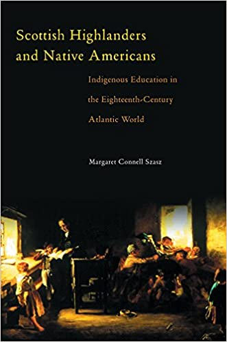Scottish Highlanders and Native Americans: Indigenous Education in the Eighteenth-Century Atlantic World