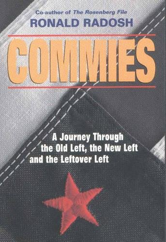 Read Online Commies: A Journey Through the Old Left, the New Left and the Leftover Left PDF