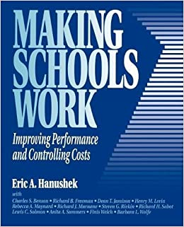Book Making Schools Work: Improving Performance and Controlling Costs