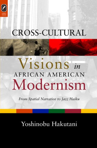 Cross-Cultural Visions in African American Modernism: From Spatial Narrative to Jazz Haiku PDF