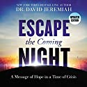 Escape the Coming Night Audiobook by David Jeremiah Narrated by Henry O. Arnold