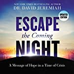 Escape the Coming Night | David Jeremiah