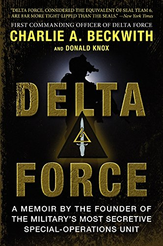 Delta Force: A Memoir by the Founder of the U.S. Military's Most Secretive Special-Operations Unit pdf