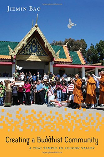 Creating a Buddhist Community: A Thai Temple in Silicon Valley (Asian American History & Cultu)