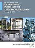 Fachkenntnisse Metallbauer und Konstruktionsmechaniker: Lernfelder 5 - 13/14