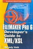 FileMaker Pro 6 Developer's Guide to XML/XSL (Wordware Library for FileMaker)