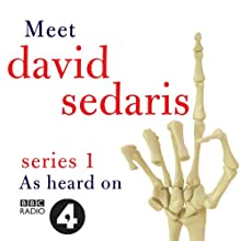 Meet David Sedaris: Series One Radio/TV Program by David Sedaris Narrated by David Sedaris