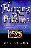 Hanging the Pirates, Charles H. Gaulden, 0967997100