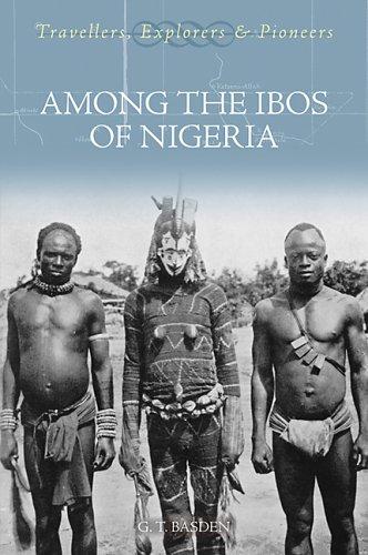 Among the Ibos of Nigeria (Travellers, Explorers & Pioneers)