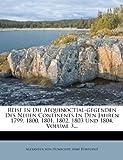 Reise in Die Aequinoctial-Gegenden des Neuen Continents in Den Jahren 1799, 1800, 1801, 1802, 1803 und 1804, Volume 3..., Alexander von Humboldt, 1275337643