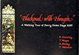 img - for BLACKENED WITH HUNGER A Walking Tour of Derry under Siege 1689 book / textbook / text book