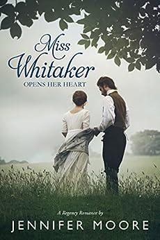 Miss Whitaker Opens Her Heart by [Moore, Jennifer]