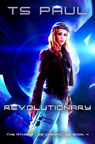 Revolutionary (Athena Lee Chronicles Book 4)