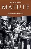 Primera Memoria, Ana M. Matute, 8401426049