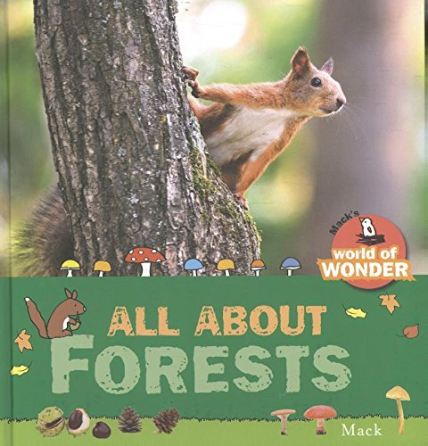 All About Forests (Mack's World of Wonder)