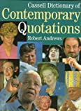 Cassell Dictionary of Contemporary Quotations, Robert Andrews, 0304346403