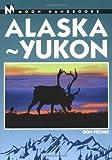 Moon Alaska-Yukon (Moon Handbooks)
