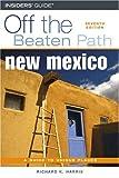 New Mexico off the Beaten Path, 7th, Richard K. Harris, 0762735325