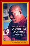 LA SANTE PAR L'EQUILIBRE. Traité pratique de médecine tibétaine