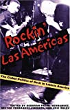 img - for Rockin Las Americas: The Global Politics Of Rock In Latin/o America (Pitt Illuminations) book / textbook / text book