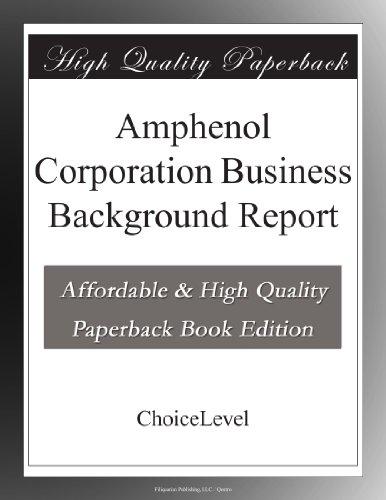 Amphenol Corporation Business Background Report