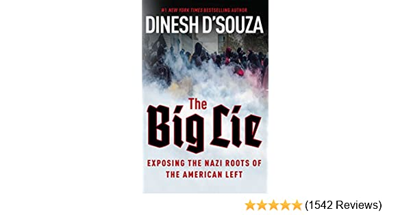 The Big Lie: Exposing the Nazi Roots of the American Left: Dinesh D ...