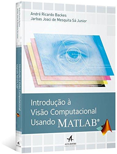 Introdução à Visão Computacional Usando MATLAB