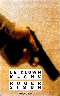 Le Clown blanc par Roger Simon