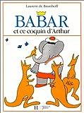 Babar et ce Coquin d'Arthur, Laurent de Brunhoff, 2010025482