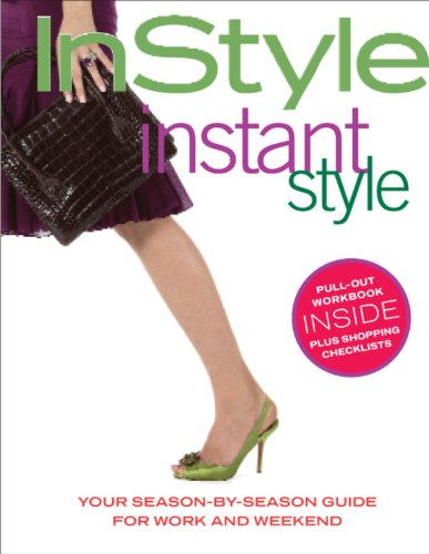 In Style: Instant Style (Your Season-By-Season Guide for Work and ()